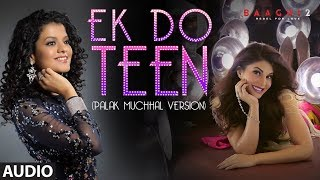 Full Audio: Ek Do Teen | Baaghi 2 | Jacqueline F |Tiger S | Disha P|  Palak M | Ahmed K | Sajid N thumbnail