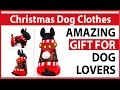 Christmas Dog Clothes   Amazing Gift for Dog Lovers