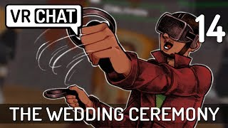 [14] The Wedding Ceremony (Let's Play VRChat w/ GaLm)