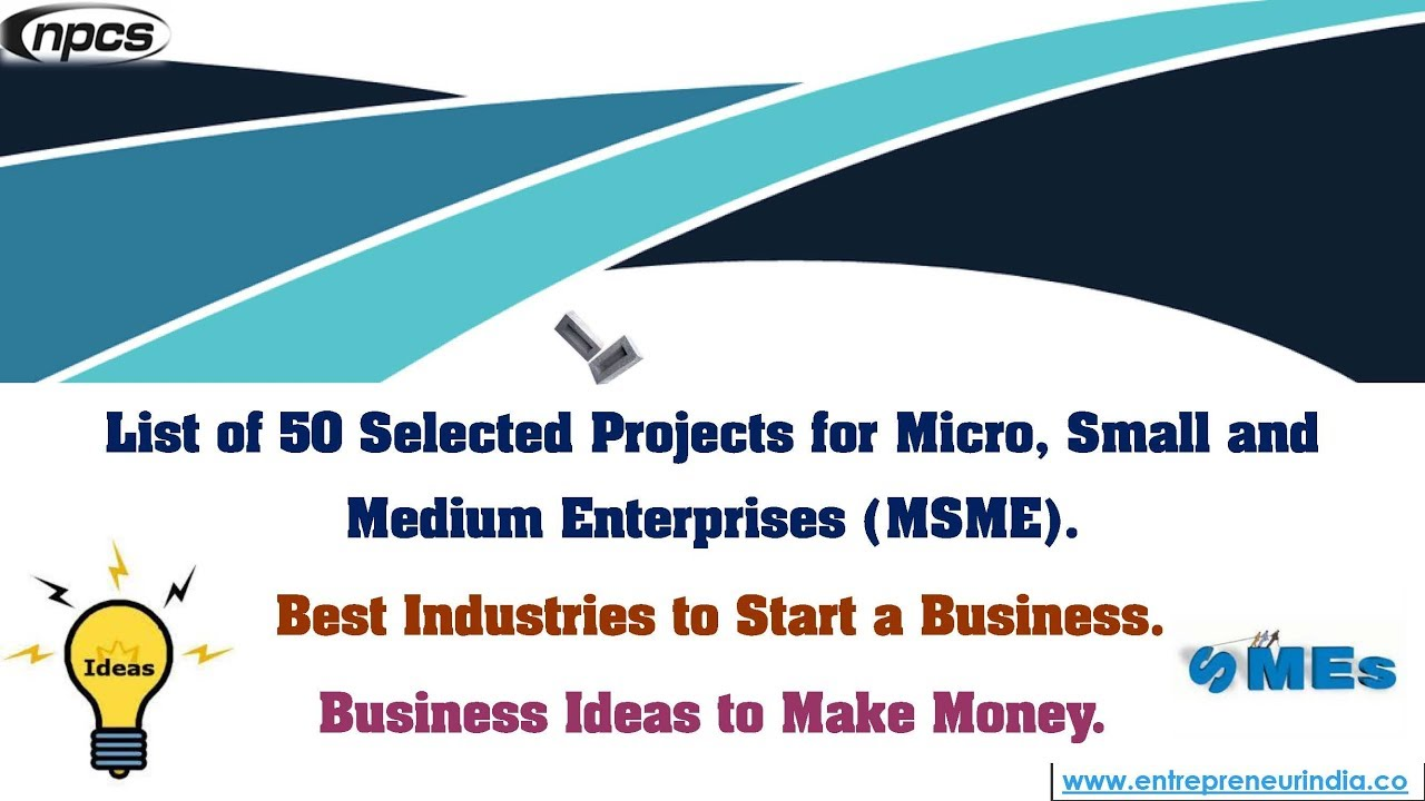 50 Selected Projects for Micro, Small and Medium Enterprises (MSME ...