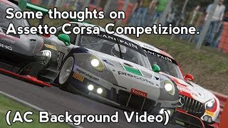 Some Thoughts Surrounding Assetto Corsa Competizione. (AC Background Video)
