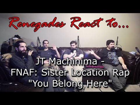 """Renegades React to… JT Machinima – FNAF: Sister Location """"You Belong Here"""""""