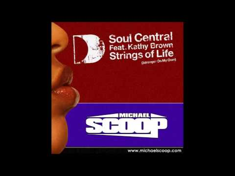 Soul Central ft. Kathy Brown - Strings of Life (Stronger On My Own) (Michael Scoop Remix)