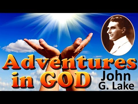 Adventures in God by John G. Lake,  AudioBook