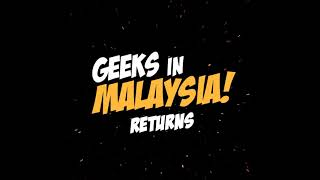 "Geeks In Malaysia Archives : Episode 21 - ""Oh My God We're Back Again"""