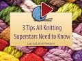 Thumbnail for [KnitFreedom] 3 Tips Every Knitting Superstar Needs to Know: Free Webinar