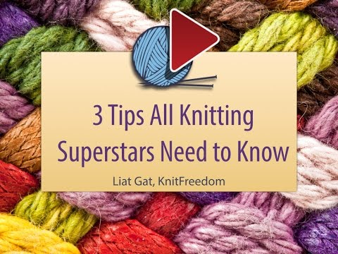 [KnitFreedom] 3 Tips Every Knitting Superstar Needs to Know: Free Webinar