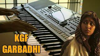 KGF : Emotional Song | Garbadhi | Keyboard Cover | By : Rathan Pereira