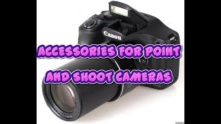 Accessories for point and shoot cameras