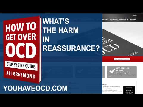 What's The Harm In Reassurance? Why Is Reassurance A Bad Thing?
