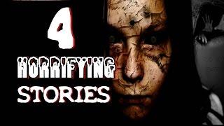 4 HORRIFYING Stories