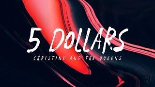 Christine and the Queens - 5 Dollars (Lyrics)