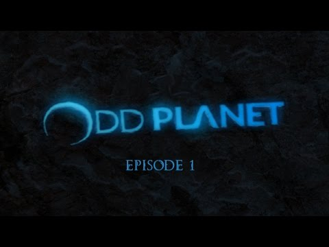 OddPlanet Episode 1