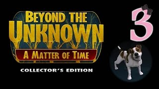 Beyond The Unknown: A Matter Of Time (CE) - Ep3 - w/Wardfire