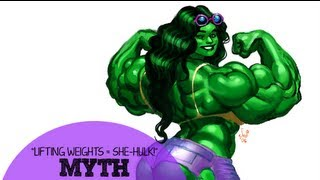 the weight lifting turns you into she hulk myth