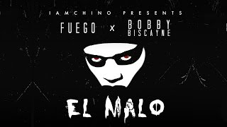 Fuego - El Malo ft. Bobby Biscayne & IAMCHINO [Official Audio]