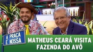 Ceará visita a fazenda do seu avô | A Praça É Nossa (27/04/17)