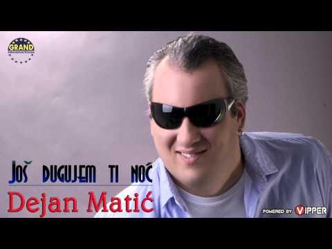 Dejan Matic - Jos dugujem ti noc - (Audio 2012)