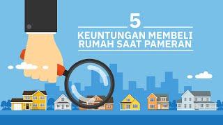 5 Keuntungan Membeli Rumah Saat Pameran