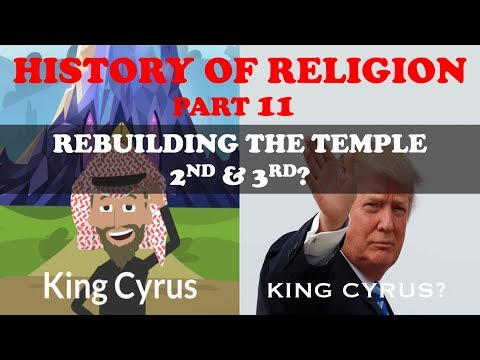 HISTORY OF RELIGION (Part 11): ISRAEL REBUILD 2ND & 3RD? TEM