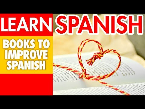 6 Books that will Help You to Improve your Spanish - Learn Spanish