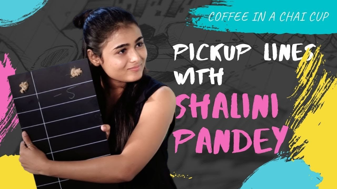 Newz-Pick up lines with Shalini Pandey