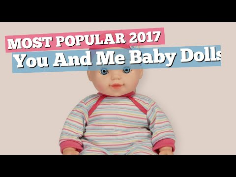 You And Me Baby Dolls Collection // Most Popular 2017