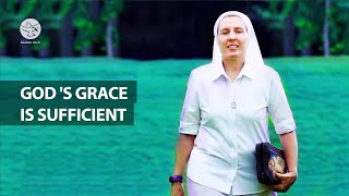 His grace is sufficient for us | Sr Melissa Dwyer | Making a difference;