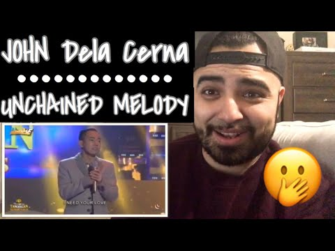 """Reaction to John Michael DeLa Cerna """"Unchained Melody"""""""
