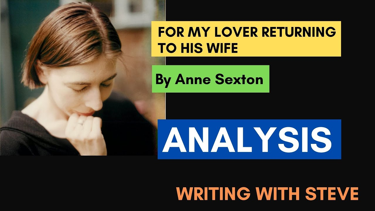 Download For My Lover Returning to his Wife by Anne Sexton - Poem Analysis