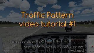 How to Fly Traffic Pattern - part #1