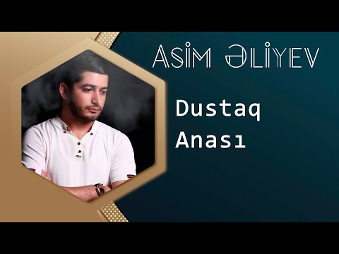 Asim Eliyev - Dustaq Anasi ( 2016 Audio )...