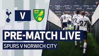 FA CUP PRE-MATCH LIVE: SPURS V NORWICH CITY