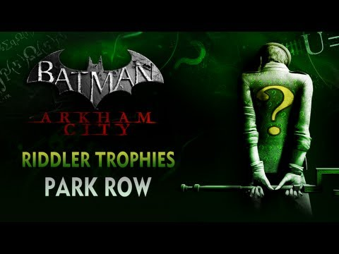 Batman: Arkham City - Riddler Trophies - Park Row