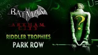 Batman: Arkham City - Riddler Trophies - Park Row