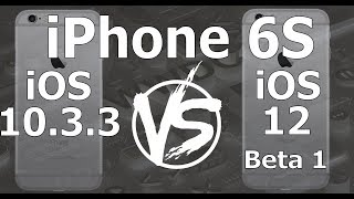 Speed Test : iPhone 6S - iOS 10.3.3 vs iOS 12 Beta 1 Build 16A5288q