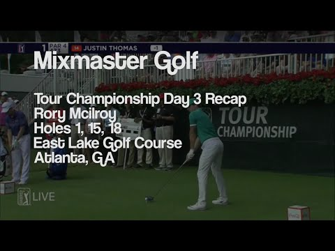 Rory Mcilroy - Full Recap Holes 1, 15, 18 - 2016 Tour Champ Day 3 - MMG