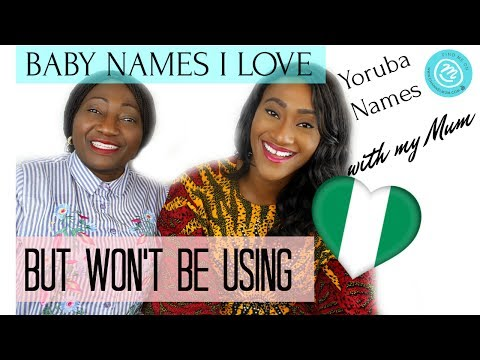 NIGERIAN (YORUBA) BABY NAMES I LOVE BUT WON'T BE USING | #Ma