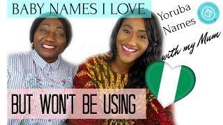 NIGERIAN (YORUBA) BABY NAMES I LOVE BUT WON'T BE USING   #MamaIbejiLoves