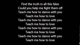 Causes - Teach Me How To Dance With You LYRICS