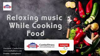 Relaxing Music While  Cooking Healthy Food Background Cafe Music  Jazz  Blues Calm Dramatic  Happy