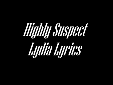 Highly Suspect Lydia Lyrics