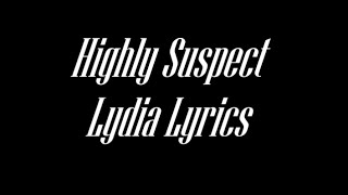Highly Suspect Lydia Lyrics
