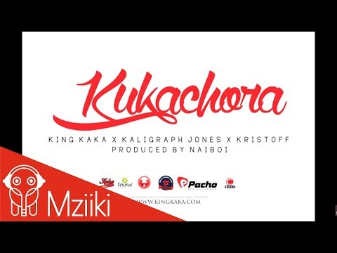 King Kaka X Kaligraph Jones X Kristoff  - Kukachora  (Official Audio)