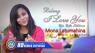 Mona Latumahina Ft. Doddie Latuharhary - Bilang I Love You (Official Lyrics Video)