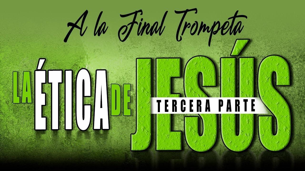 A LA FINAL TROMPETA 65 - LA ÉTICA DE JESÚS 3 - Arturo Norero, David Diamond, Nelson Z, R