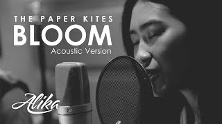 The Paper Kites - Bloom (Alika's Unplugged Cover)