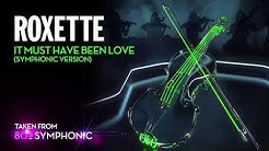 Roxette - It Must Have Been Love (Symphonic Version) (Official Audio)