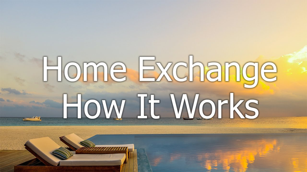 Luxury Home Exchange And Home Swap  How It Works