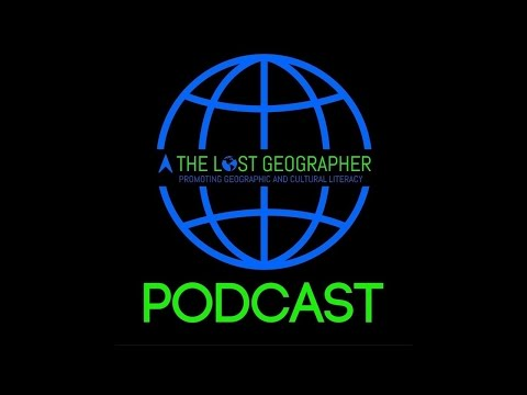 The Lost Geographer Podcast Episode 21 - The Global Shuffle